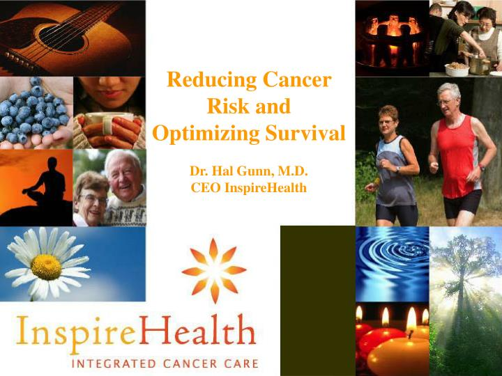 Reducing Cancer Risk and Optimizing Survival
