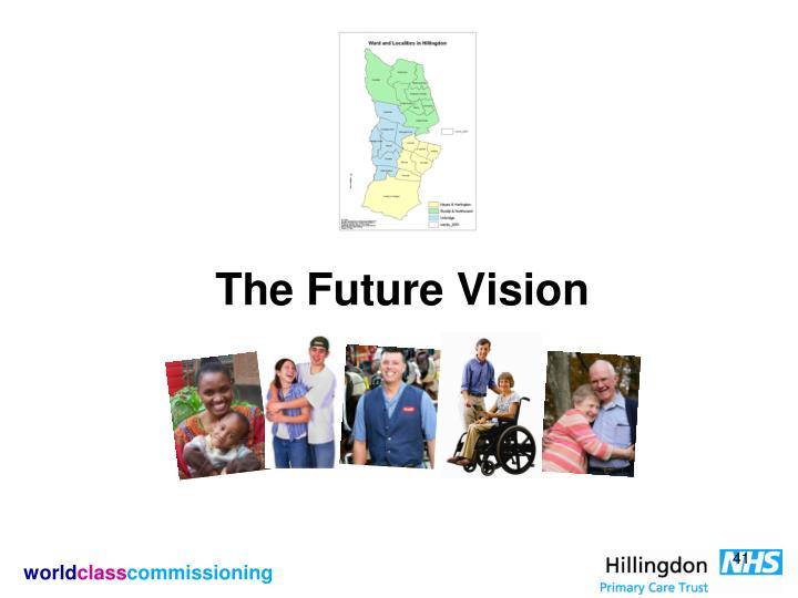 The Future Vision