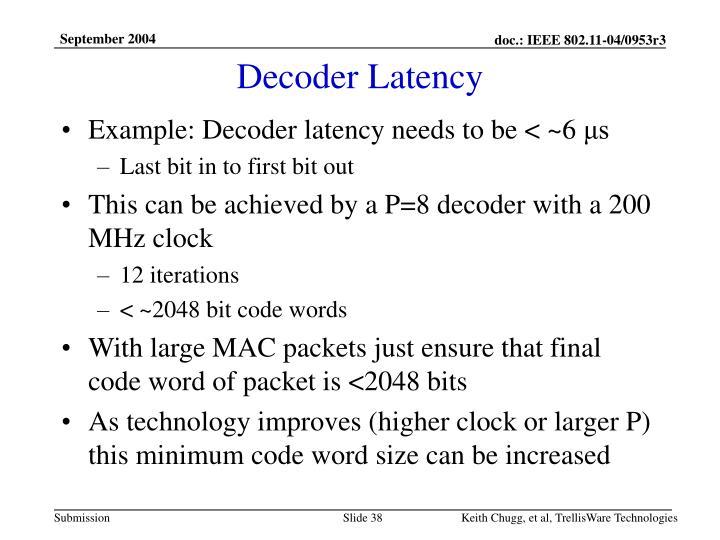 Decoder Latency
