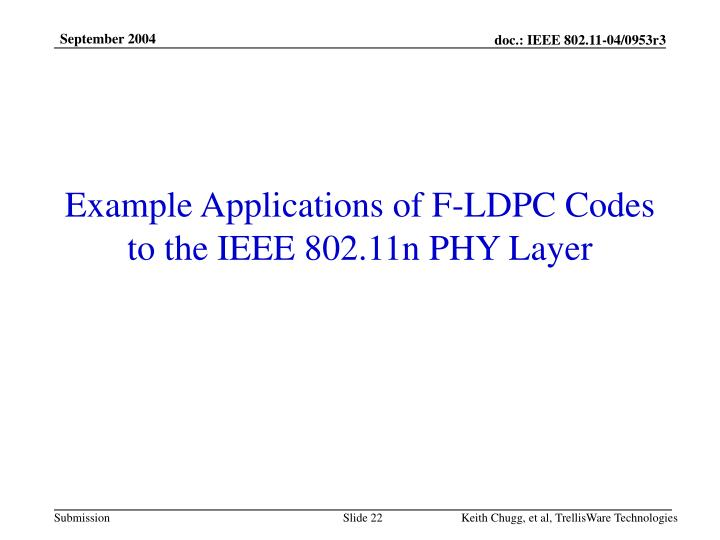 Example Applications of F-LDPC Codes to the IEEE 802.11n PHY Layer