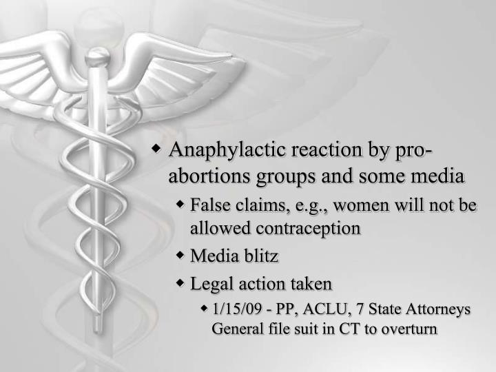 Anaphylactic reaction by pro-abortions groups and some media