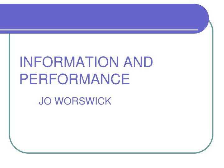Information and performance
