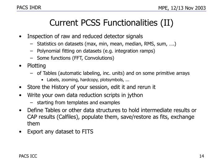 Current PCSS Functionalities (II)