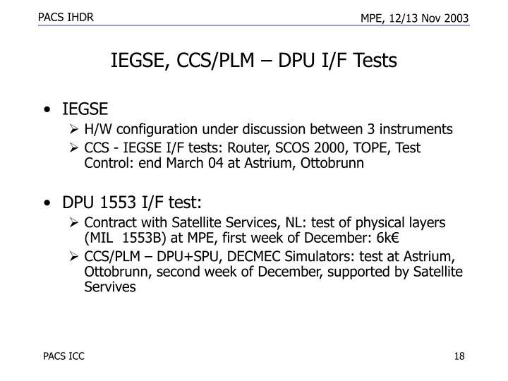 IEGSE, CCS/PLM – DPU I/F Tests