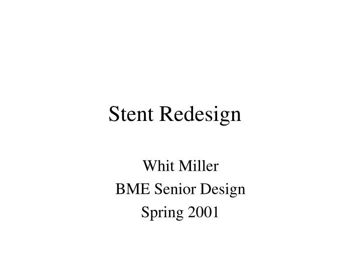 Stent redesign
