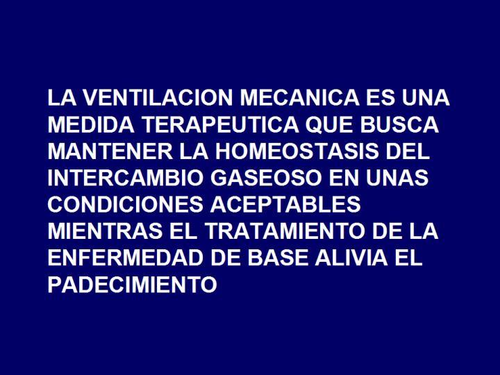 LA VENTILACION MECANICA ES UNA