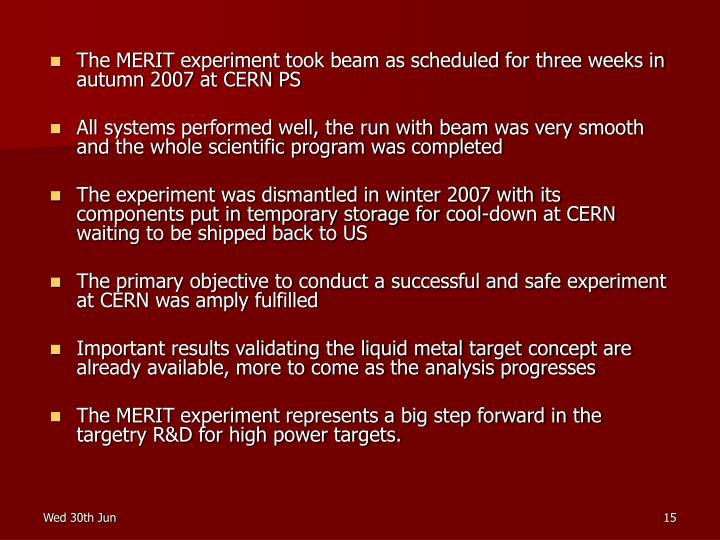 The MERIT experiment took beam as scheduled for three weeks in autumn 2007 at CERN PS