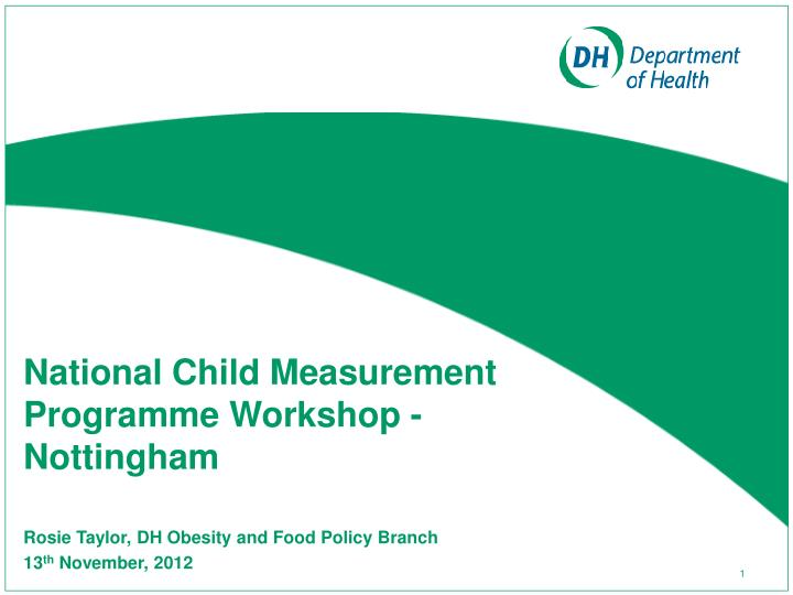 National Child Measurement Programme Workshop - Nottingham