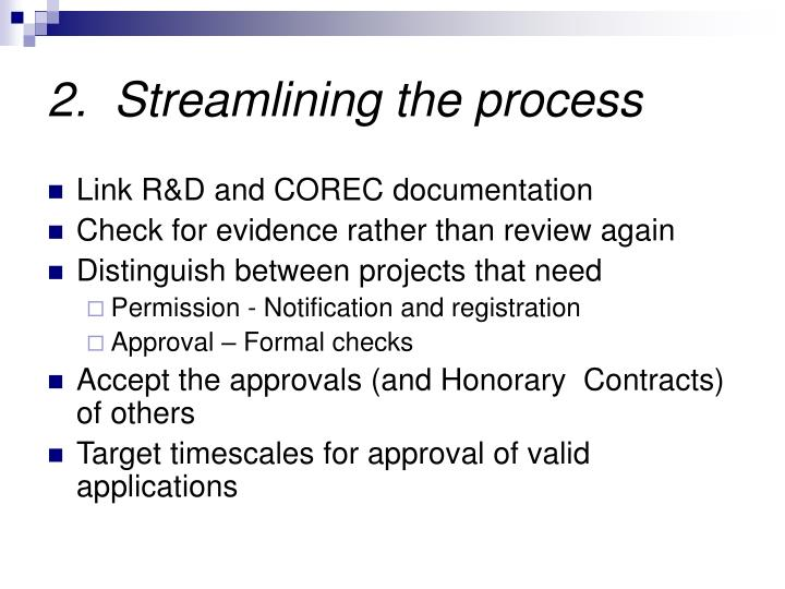 2.  Streamlining the process