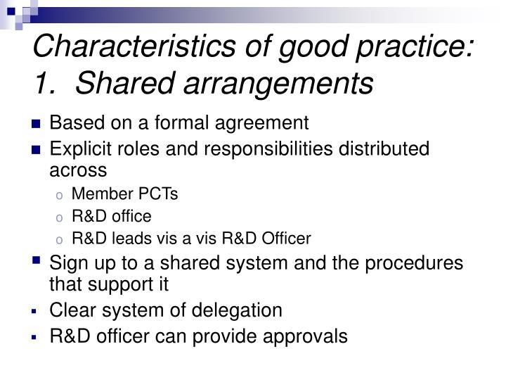 Characteristics of good practice: 1.  Shared arrangements