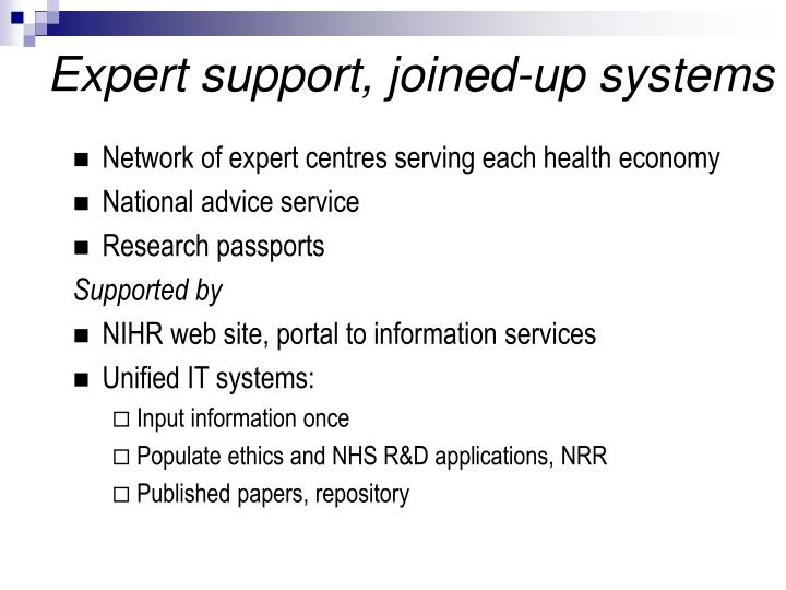 Expert support, joined-up systems