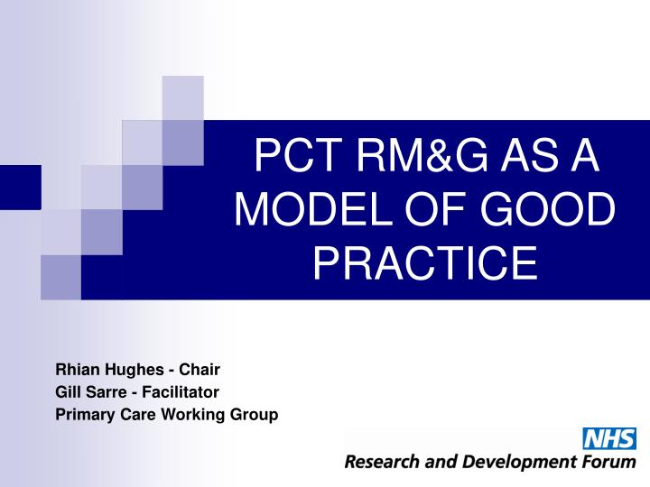 Pct rm g as a model of good practice