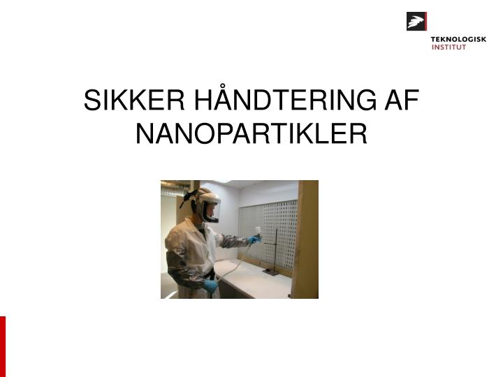 SIKKER HÅNDTERING AF