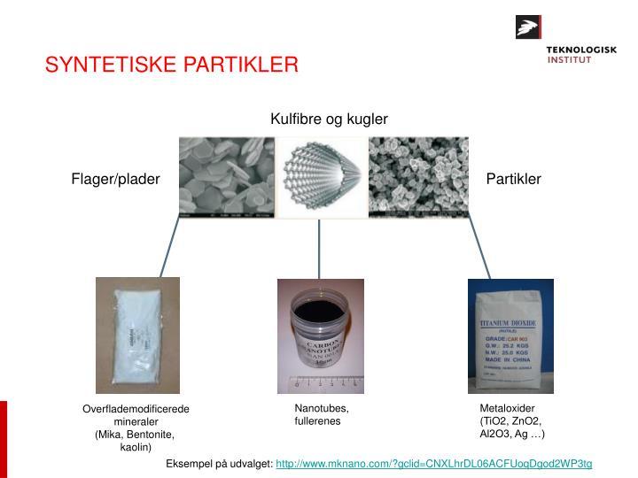 SYNTETISKE PARTIKLER