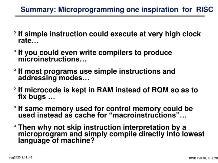 Summary: Microprogramming one inspiration  for  RISC