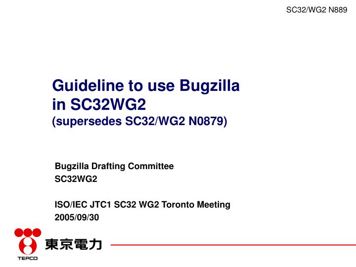 Guideline to use bugzilla in sc32wg2 supersedes sc32 wg2 n0879