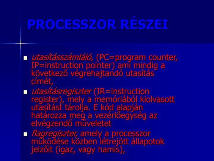 PROCESSZOR RÉSZEI