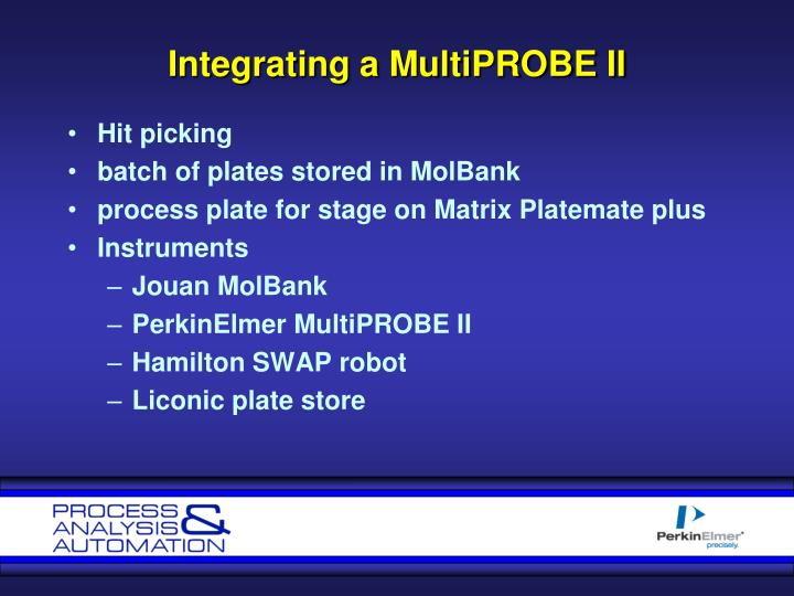 Integrating a MultiPROBE II