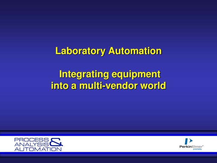 Laboratory automation integrating equipment into a multi vendor world