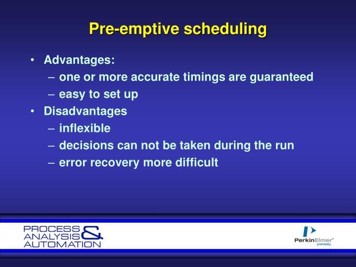 Pre-emptive scheduling