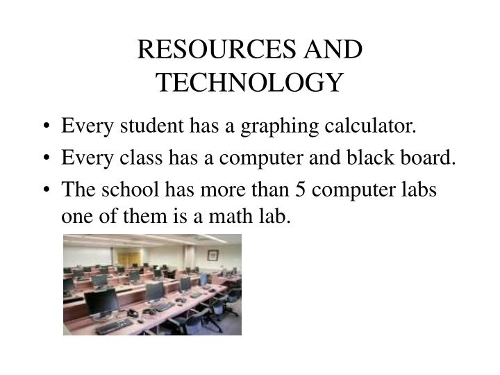 RESOURCES AND TECHNOLOGY