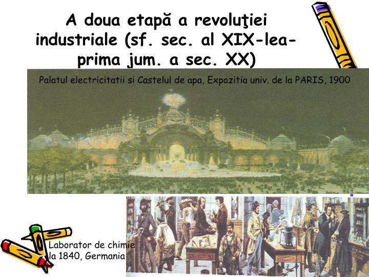 A doua etapă a revoluţiei industriale (sf. sec. al XIX-lea- prima jum. a sec. XX)