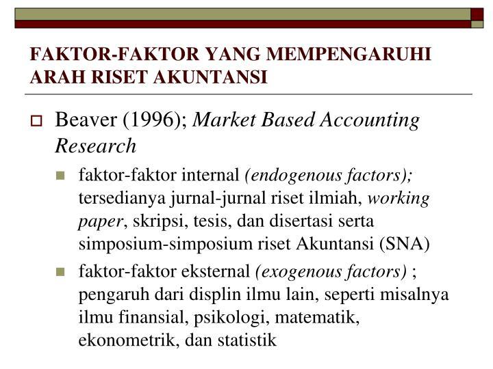 FAKTOR-FAKTOR YANG MEMPENGARUHI ARAH RISET AKUNTANSI