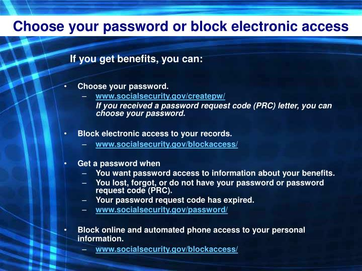 Choose your password or block electronic access