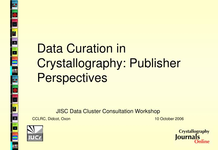 Data curation in crystallography publisher perspectives