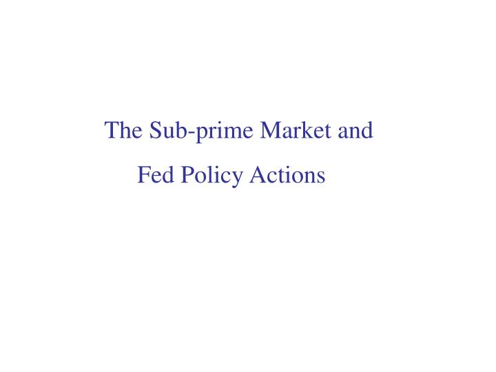 The Sub-prime Market and