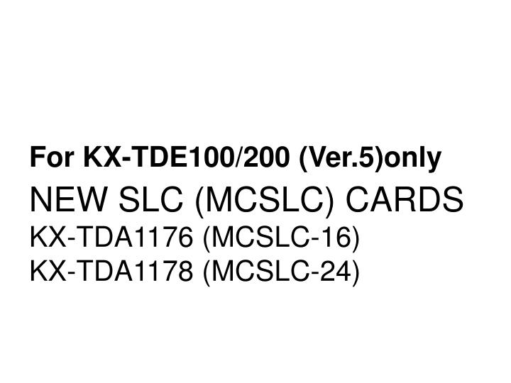 For KX-TDE100/200 (Ver.5)only