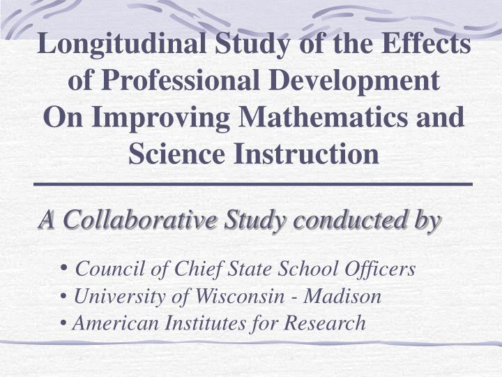 Longitudinal Study of the Effects