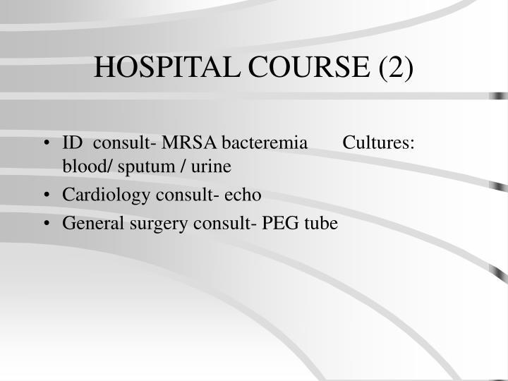 HOSPITAL COURSE (2)