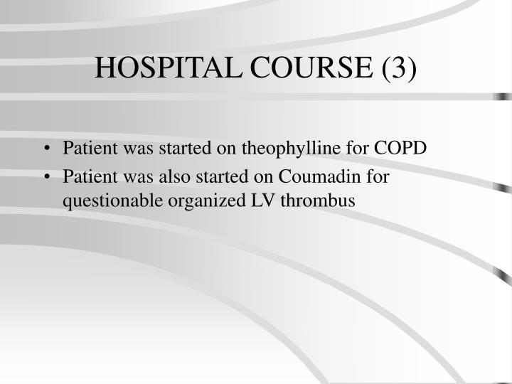 HOSPITAL COURSE (3)