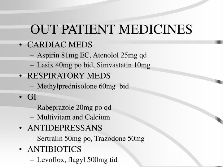 OUT PATIENT MEDICINES