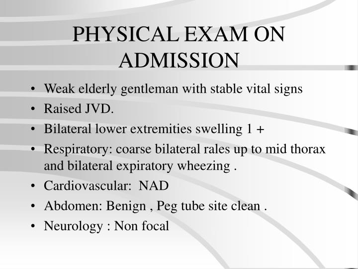 PHYSICAL EXAM ON ADMISSION