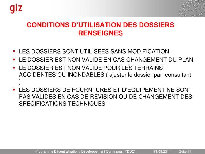 CONDITIONS D'UTILISATION DES DOSSIERS RENSEIGNES