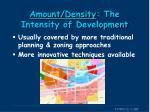 amount density the intensity of development