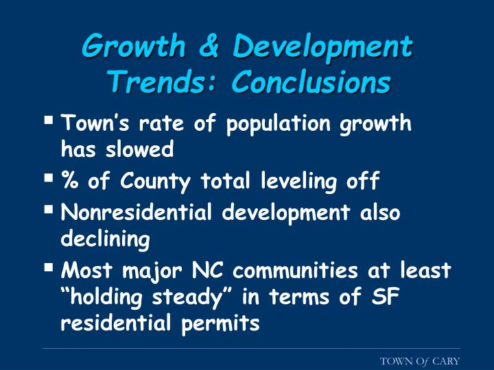 Growth & Development Trends: Conclusions