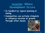location where development occurs