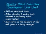 quality what does new development look like
