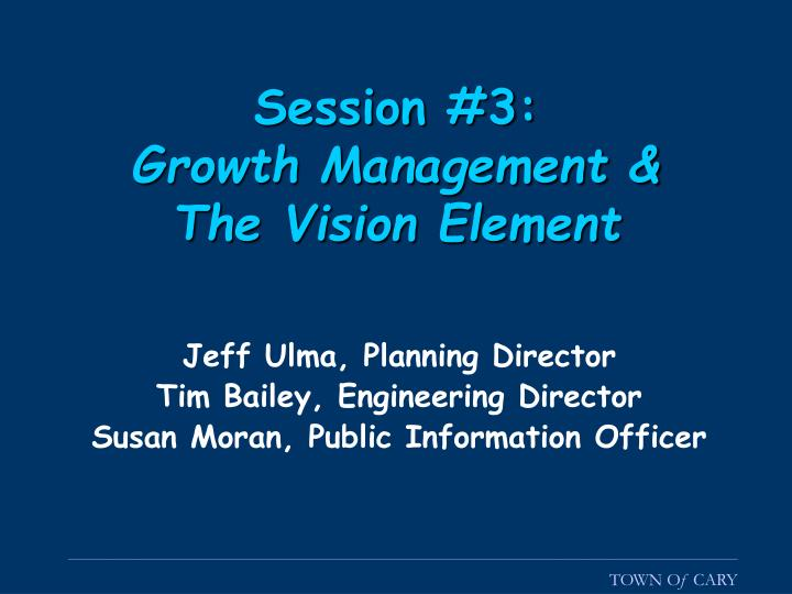 Session 3 growth management the vision element