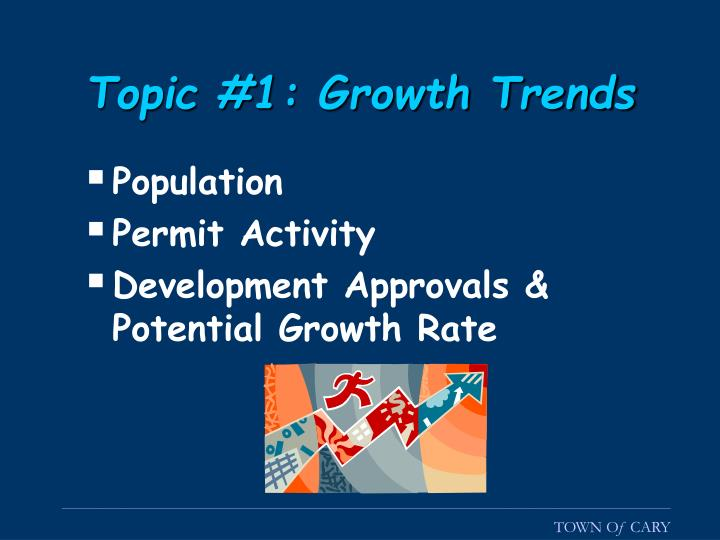 Topic #1: Growth Trends
