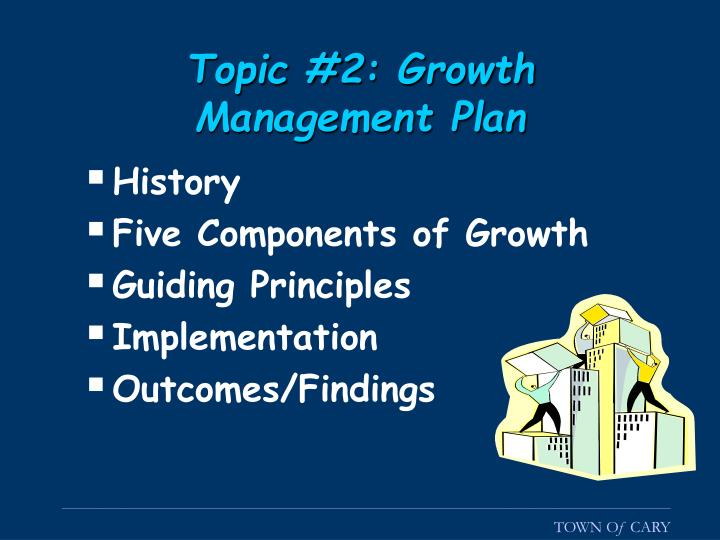 Topic #2: Growth Management Plan