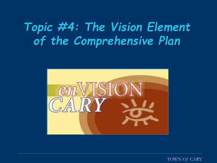 Topic #4: The Vision Element of the Comprehensive Plan
