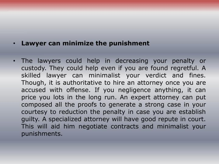 Lawyer can minimize the punishment