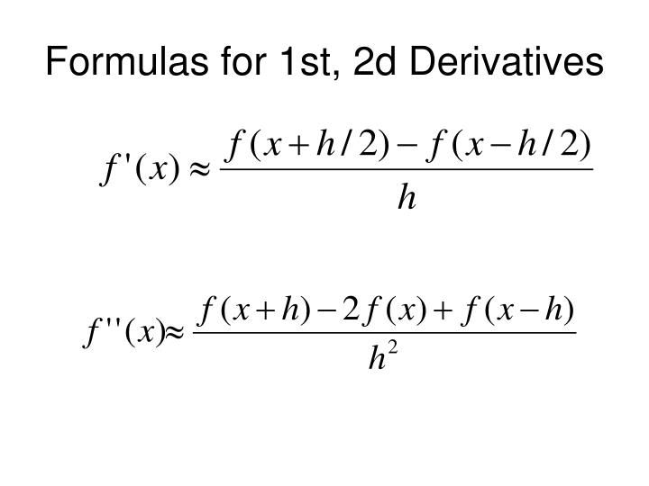 Formulas for 1st, 2d Derivatives