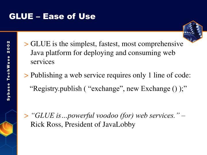 GLUE – Ease of Use