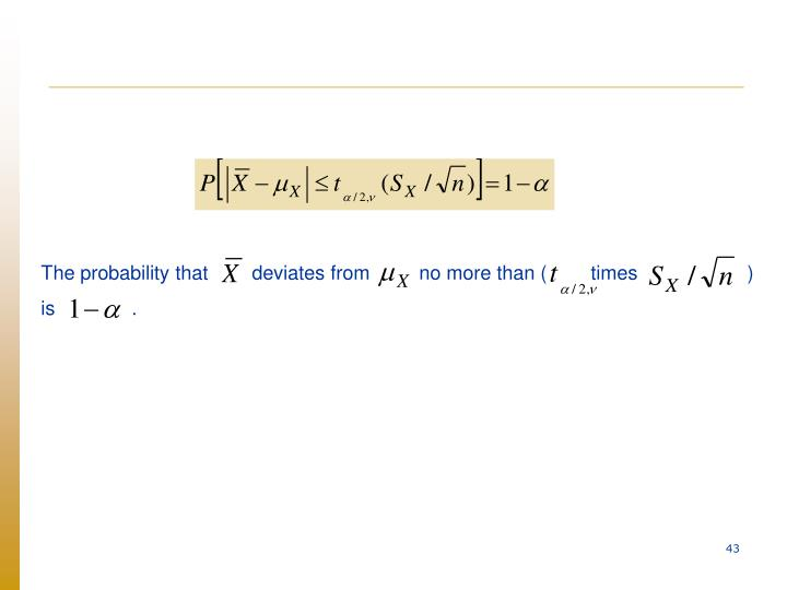 The probability that        deviates from         no more than (        times               ) is              .