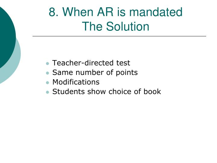 8. When AR is mandated